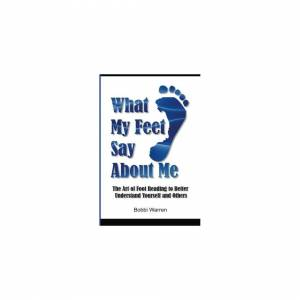 ISDP What My Feet Say About Me: The Art of Foot Reading to Better Understand Yourself