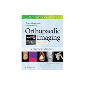 Wolters Kluwer Health Orthopaedic Imaging A Practical Approach by Greenspan & AdamBeltran & Javier