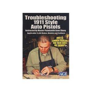 "American Gunsmithing Institute (AGI) ""American Gunsmithing Institute (AGI) Video """"Trouble-Shooting the 1911 .45 Auto Style Pistol with Gene Shuey"""" DVD"""
