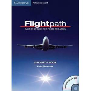 Flightpath: Aviation English for Pilots and ATCOs by Philip Shawcross