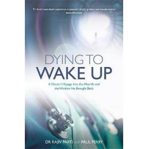 Dying to Wake Up by Dr Rajiv Parti