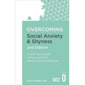 Overcoming Social Anxiety and Shyness, 2nd by Dr. Gillian Butler