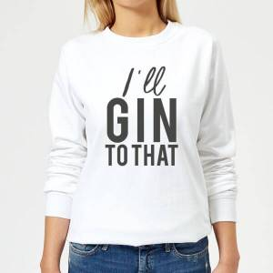 Candlelight I'll Gin To That Women's Sweatshirt - White - XS - White