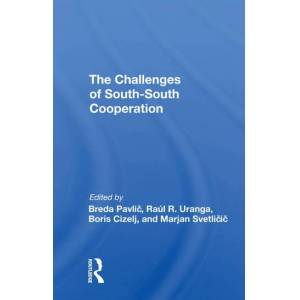 Routledge The Challenges Of Southsouth Cooperation