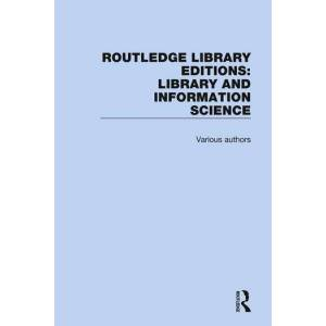 Routledge Library Editions: Library and Information Science
