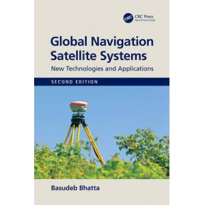 CRC Press Global Navigation Satellite SystemsNew Technologies and Applications