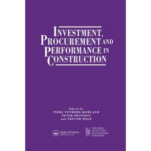 Routledge Investment  Procurement and Performance in ConstructionThe First National RICS Research Conference