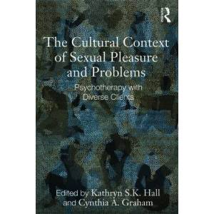 Routledge The Cultural Context of Sexual Pleasure and ProblemsPsychotherapy with Diverse Clients