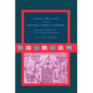 Routledge Judaic Religion in the Second Temple PeriodBelief and Practice from the Exile to Yavneh
