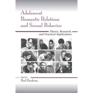 Psychology Press Adolescent Romantic Relations and Sexual BehaviorTheory  Research  and Practical Implications