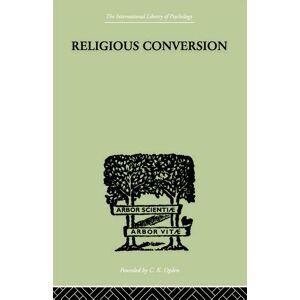 Routledge Religious Conversiona Bio-Psychological Study