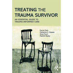 Routledge Treating the Trauma SurvivorAn Essential Guide to Trauma-Informed Care