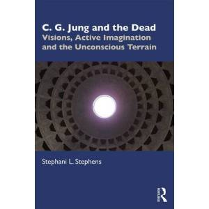 Routledge C. G. Jung and the DeadVisions  Active Imagination and the Unconscious Terrain