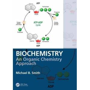 CRC Press BiochemistryAn Organic Chemistry Approach