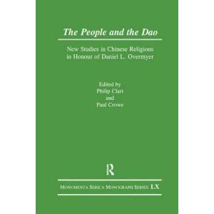 Routledge The People and the DaoNew Studies in Chinese Religions in Honour of Daniel L. Overmyer