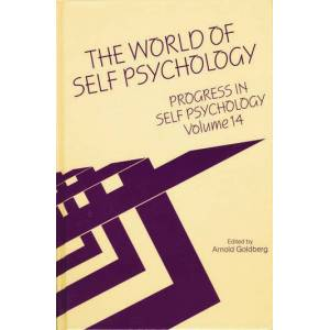 Routledge Progress in Self Psychology  V. 14The World of Self Psychology