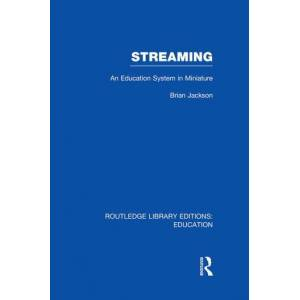 Routledge Streaming (RLE Edu L Sociology of Education)An Education System in Miniature