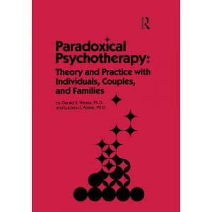 Routledge Paradoxical PsychotherapyTheory & Practice With Individuals Couples & Families