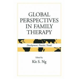 Routledge Global Perspectives in Family TherapyDevelopment  Practice  Trends