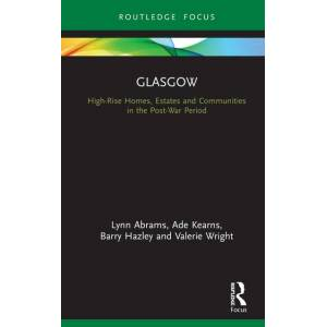 Routledge GlasgowHigh-Rise Homes  Estates and Communities in the Post-War Period