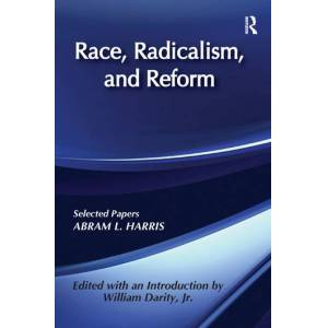 Routledge Race  Radicalism  and ReformSelected Papers