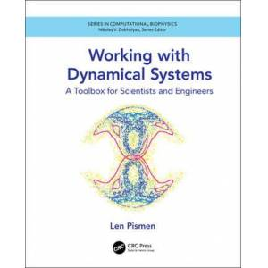 CRC Press Working with Dynamical SystemsA Toolbox for Scientists and Engineers