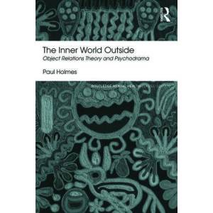 Routledge The Inner World OutsideObject Relations Theory and Psychodrama