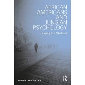 Routledge African Americans and Jungian PsychologyLeaving the Shadows