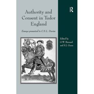 Routledge Authority and Consent in Tudor EnglandEssays Presented to C.S.L. Davies