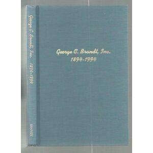 Brandt George C. Brandt, Inc. 1894-1994 Brandt, George C., Jr. [Very Good] [Hardcover]
