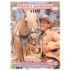 Smoky Dawson. A Life. [Illustrated by Pro Hart. Introduction by R.M. Williams] DAWSON, Herbert Henry [Very Good] [Hardcover]
