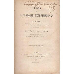 Leçons de Pathologie Expérimentale par le Dr Sée. Du sang et des anémies, leçons recueillies par le Dr Maurice Raynaud. COPY SIGNED BY GERMAIN SEE [G