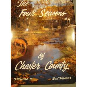 Four Seasons Of Chester County Volume II. First limited signed edition # 2932 of 3000 copies. Hamer, Red. [As New] [Hardcover]