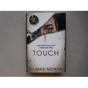 TOUCH (Pristine Double-Signed/Dated First Edition) North, Claire (aka Catherine Webb, aka Kate Griffin) [As New] [Hardcover]