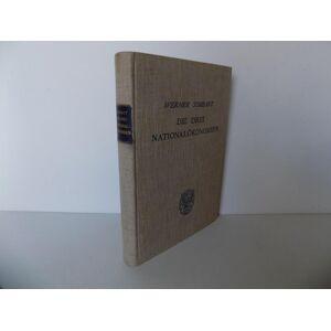 Die drei Nationalökonomien. Geschichte und System der Lehre von der Wirtschaft. Sombart, Werner (signiert / inscribed copy) [Very Good] [Hardcover]