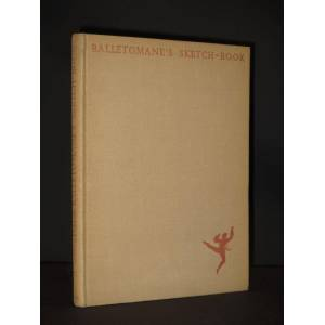 Balletomane's Sketch-Book [SIGNED] Kay Ambrose / Arnold L. Haskell (Intro.) [Very Good] [Hardcover]