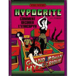 Hypocrite: Comment décoder l'etircopyh, album 2 J.C Forest [Fine] [Hardcover]