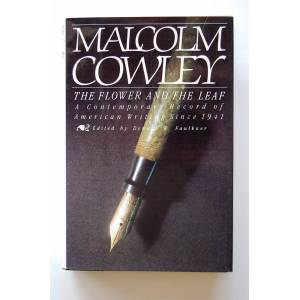 The Flower and the Leaf Cowley, Malcolm [Fine] [Hardcover]
