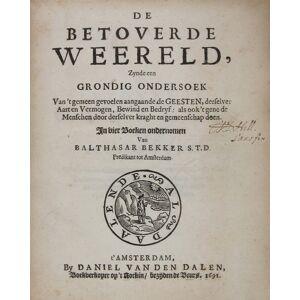 """DE BETOVERDE WEERELD [""""The World Bewitched""""] . [in four books; bound with:] ARTICULEN TOT SATISFACTIE AAN DE EERW. CLASSIS VAN AMSTERDAM, VAN BALTHAS"""