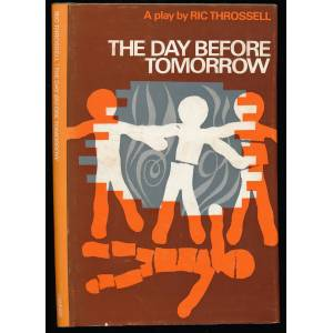 The Day Before Tomorrow: A Play Throssell, Ric (1922-1999) [Fine] [Hardcover]
