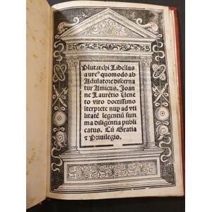 Libellus aure[us] quomodo ab adulatore discernatur amicus. PLUTARCO. [Very Good] [Hardcover]