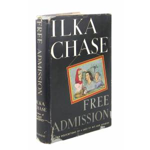 Free Admission: Further Indiscretions of a Lady of Wit and Opinion Ilka Chase [Very Good]
