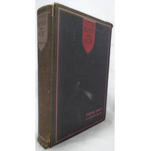 Through Blood And Ice [SIGNED AND INSCRIBED] IMREY, Ferenc [ ] [Hardcover]