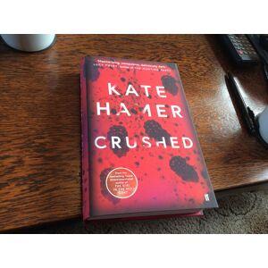 Crushed ********SIGNED UK HB 1/1***** Hamer, Kate [Fine] [Hardcover]