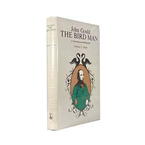 John Gould The Bird Man ; A Chronology and Bibliography SAUER, Gordon C. [Near Fine] [Hardcover]