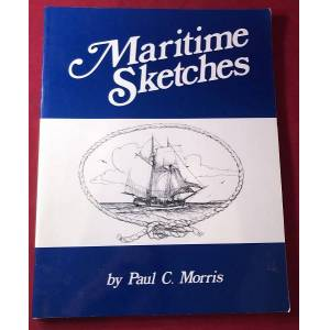 Maritime Sketches (SIGNED 1ST) (Art) MORRIS, Paul C. [Very Good] [Softcover]