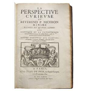 La Perspective curieuse, du Rév. P. Niceron minime, divisé en quatre livres. Avec l'Optique et la Catoptrique du R. P. Mersenne. Oeuvres très utile a