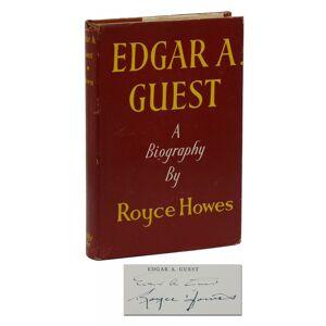 Edgar A. Guest: A Biography Howes, Royce; [Edgar Guest] [Fine]