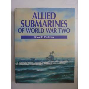 Allied SUBMARINES OF WORLD WAR TWO Kenneth Poolman [Fine] [Hardcover]
