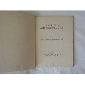 Der Tribun Auf Der Flucht (signierte Erstausgabe) Fontana Oskar Maurus [Very Good] [Hardcover]